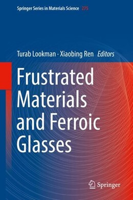 Abbildung von Lookman / Ren | Frustrated Materials and Ferroic Glasses | 1st ed. 2018 | 2018