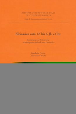 Abbildung von Prayon / Wittke | Kleinasien vom 12. bis zum 6. Jahrhundert v. Chr. | 1995 | Kartierung und Erläuterung arc... | 82