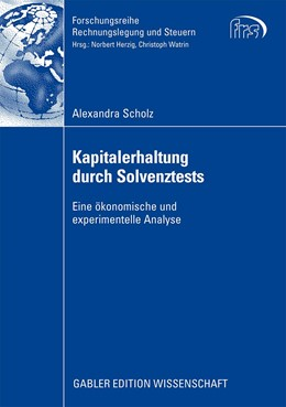 Abbildung von Scholz | Kapitalerhaltung durch Solvenztests | 2008 | Eine ökonomische und experimen...