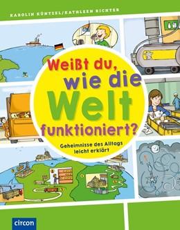 Abbildung von Küntzel | Weißt du, wie die Welt funktioniert? | 1. Auflage | 2019 | beck-shop.de