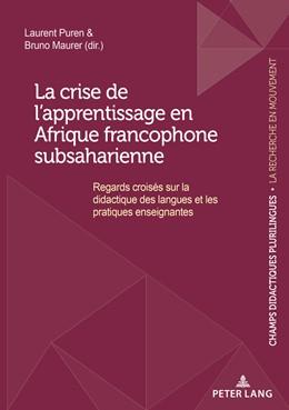 Abbildung von Puren / Maurer | La crise de l'apprentissage en Afrique francophone subsaharienne | 1. Auflage | 2018 | 1 | beck-shop.de