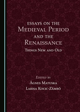 Abbildung von Matuska / Kocic-Zámbó | Essays on the Medieval Period and the Renaissance | 2019 | Things New and Old