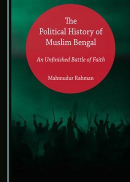 Abbildung von Rahman | The Political History of Muslim Bengal | 1. Auflage | 2019 | beck-shop.de