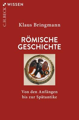 Abbildung von Bringmann, Klaus | Römische Geschichte | 11., aktualisierte Auflage | 2019 | Von den Anfängen bis zur Späta... | 2012