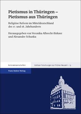 Abbildung von Albrecht-Birkner / Schunka | Pietismus in Thüringen – Pietismus aus Thüringen | 2018 | Religiöse Reform im Mitteldeut... | 13