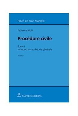 Abbildung von Hohl | Procédure civile | édition | 2016 | Tome I, Introduction et théori...