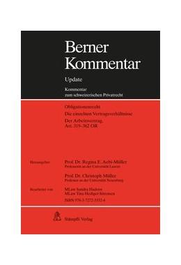Abbildung von Aebi-Müller / Müller | Berner Kommentar. Kommentar zum schweizerischen Privatrecht / Arbeitsrecht, Art. 319-362 OR, Grundwerk inkl. 11. Ergänzungslieferung | 1. Auflage | 2020 | 11 | beck-shop.de