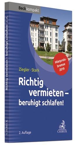 Abbildung von Ziegler / Stark | Richtig vermieten - beruhigt schlafen! | 2. Auflage | 2019
