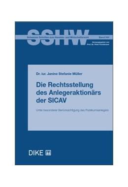 Abbildung von Müller | Die Rechtsstellung des Anlegeraktionärs der SICAV | 2018 | Unter besonderer Berücksichtig... | Band 344