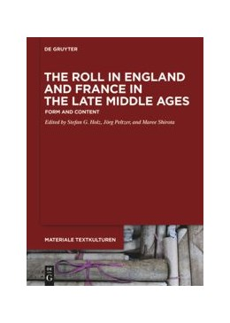 Abbildung von Holz / Peltzer / Shirota | The Roll in England and France in the Late Middle Ages | 2019 | Form and Content