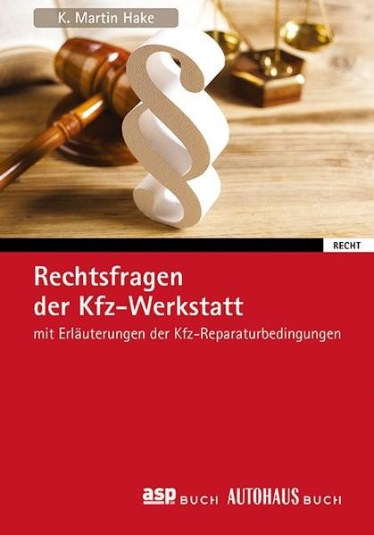 Rechtsfragen der Kfz-Werkstatt | Hake | 8. Auflage | Buch (Cover)