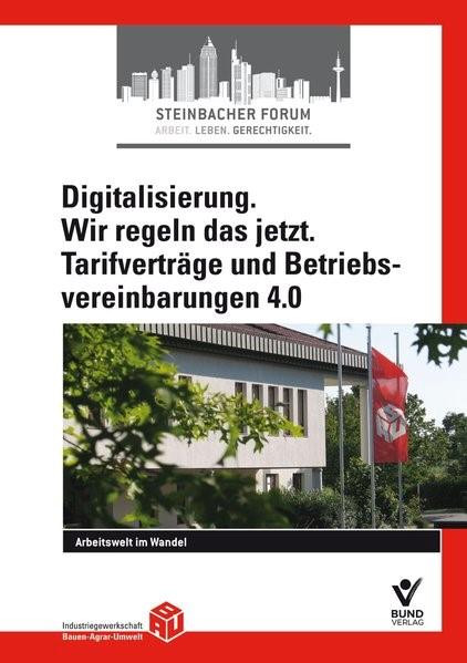 Digitalisierung. Wir regeln das jetzt. Tarifverträge und Betriebsvereinbarungen 4.0   IG BAU (Hrsg.), 2018   Buch (Cover)