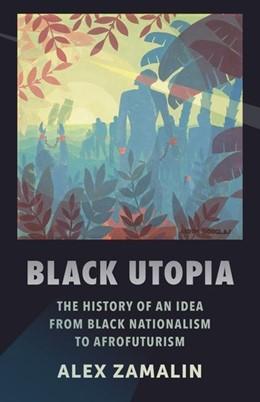 Abbildung von Zamalin   Black Utopia   2019   The History of an Idea from Bl...