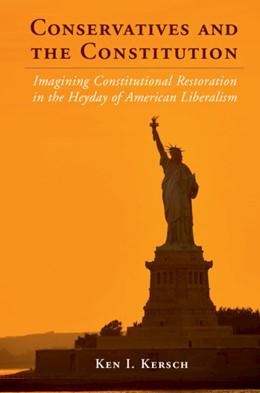 Abbildung von Kersch | Conservatives and the Constitution | 2019 | Imagining Constitutional Resto...