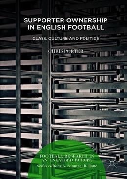 Abbildung von Porter | Supporter Ownership in English Football | 1st ed. 2019 | 2019 | Class, Culture and Politics