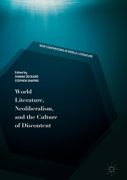 Abbildung von Deckard / Shapiro | World Literature, Neoliberalism, and the Culture of Discontent | 1. Auflage | 2019 | beck-shop.de
