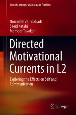 Abbildung von Zarrinabadi / Ketabi / Tavakoli | Directed Motivational Currents in L2 | 1st ed. 2019 | 2019 | Exploring the Effects on Self ...