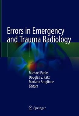Abbildung von Patlas / Katz | Errors in Emergency and Trauma Radiology | 1. Auflage | 2019 | beck-shop.de