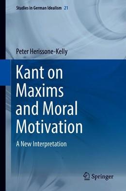 Abbildung von Herissone-Kelly | Kant on Maxims and Moral Motivation | 1st ed. 2018 | 2019 | A New Interpretation | 21