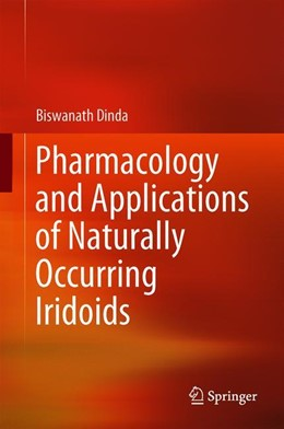 Abbildung von Dinda | Pharmacology and Applications of Naturally Occurring Iridoids | 1. Auflage | 2019 | beck-shop.de