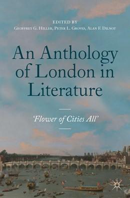 Abbildung von Hiller / Groves / Dilnot   An Anthology of London in Literature, 1558-1914   1st ed. 2019   2019   'Flower of Cities All'
