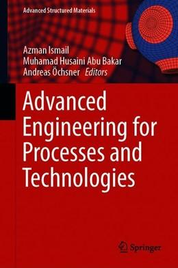 Abbildung von Ismail / Abu Bakar | Advanced Engineering for Processes and Technologies | 1. Auflage | 2019 | 102 | beck-shop.de