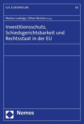 Abbildung von Ludwigs / Remien (Hrsg.) | Investitionsschutz, Schiedsgerichtsbarkeit und Rechtsstaat in der EU | 2019