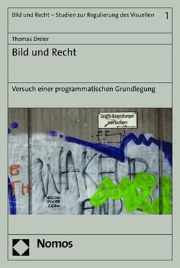 Abbildung von Dreier | Bild und Recht | 2019 | Versuch einer programmatischen... | Band 1