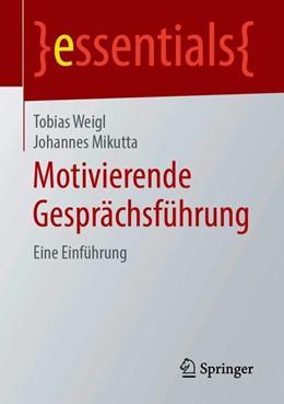 Abbildung von Weigl / Mikutta | Motivierende Gesprächsführung | 1. Auflage | 2019 | beck-shop.de