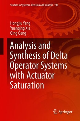 Abbildung von Yang / Xia / Geng | Analysis and Synthesis of Delta Operator Systems with Actuator Saturation | 1st ed. 2019 | 2019 | 193