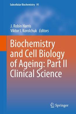 Abbildung von Harris / Korolchuk | Biochemistry and Cell Biology of Ageing: Part II Clinical Science | 1. Auflage | 2019 | 91 | beck-shop.de