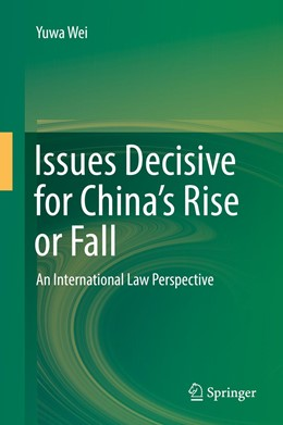 Abbildung von Wei | Issues Decisive for China's Rise or Fall | 1. Auflage | 2019 | beck-shop.de