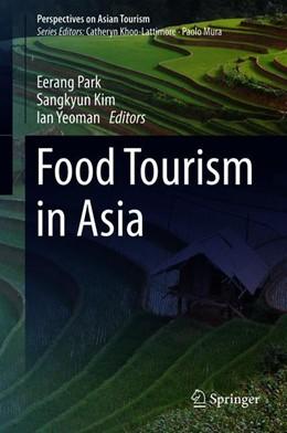 Abbildung von Park / Kim | Food Tourism in Asia | 1. Auflage | 2019 | beck-shop.de