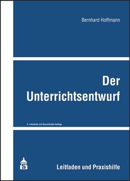 Abbildung von Hoffmann | Der Unterrichtsentwurf | 2. erw. und überarb. Aufl. | 2018 | Leitfaden und Praxishilfe