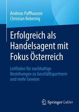 Abbildung von Paffhausen / Rebernig   Erfolgreich als Handelsagent mit Fokus Österreich   1. Auflage   2018   beck-shop.de