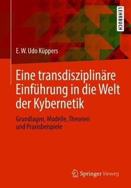 Abbildung von Küppers | Eine transdisziplinäre Einführung in die Welt der Kybernetik | 1. Auflage | 2019 | beck-shop.de