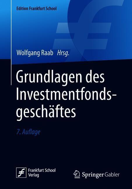 Grundlagen des Investmentfondsgeschäftes | Raab (Hrsg.) | 7. Aufl., 2019 | Buch (Cover)