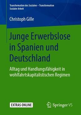 Abbildung von Gille   Junge Erwerbslose in Spanien und Deutschland   2018   Alltag und Handlungsfähigkeit ...   7