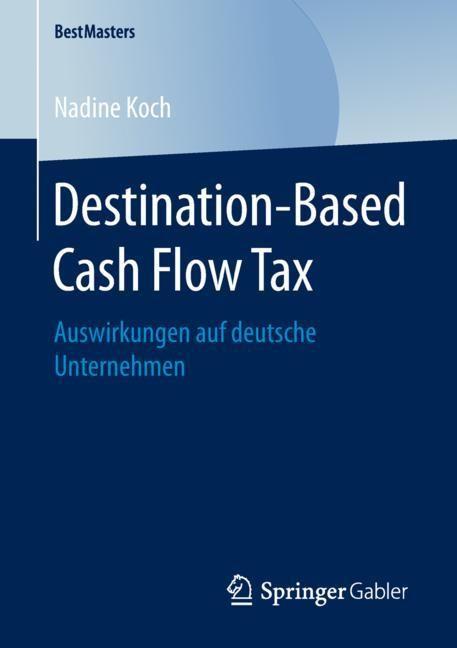 Destination-Based Cash Flow Tax | Koch, 2018 | Buch (Cover)