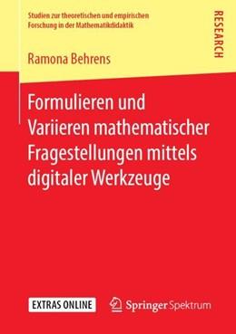 Abbildung von Behrens | Formulieren und Variieren mathematischer Fragestellungen mittels digitaler Werkzeuge | 1. Auflage | 2018 | beck-shop.de