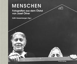 Abbildung von Hessenberger / Ötztaler Museen | Menschen | mit zahlreichen Fotografien | 2018 | Fotografien aus dem Ötztal von... | 1