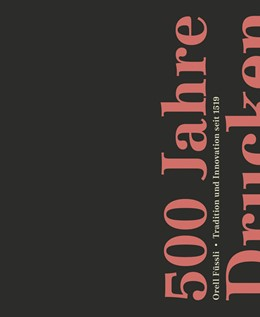 Abbildung von 500 Jahre Drucken   Auflage   2019   Orell Füssli: Tradition und In...