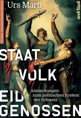 Abbildung von Marti | Staat, Volk, Eidgenossen | Auflage | 2019 | Anmerkungen zum politischen Sy...