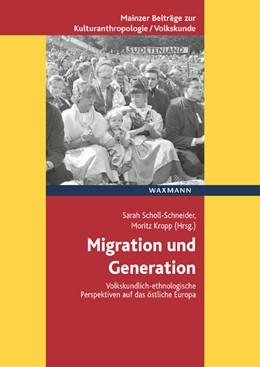 Abbildung von Scholl-Schneider / Kropp | Migration und Generation | 2018 | Volkskundlich-ethnologische Pe... | 16