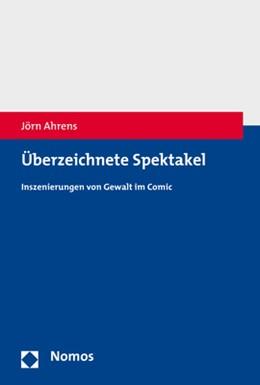 Abbildung von Ahrens | Überzeichnete Spektakel | 1. Auflage | 2019 | beck-shop.de