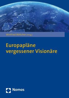 Abbildung von Böttcher | Europas vergessene Visionäre | 2019
