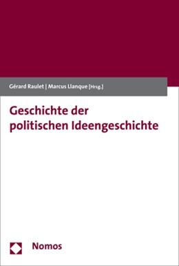 Abbildung von Raulet / Llanque | Geschichte der politischen Ideengeschichte | 1. Auflage | 2018 | beck-shop.de
