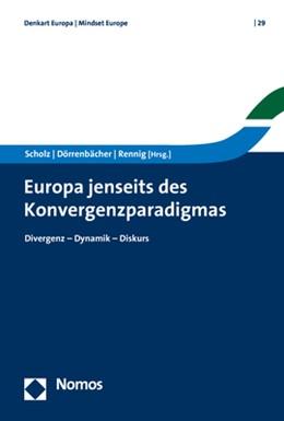 Abbildung von Scholz / Dörrenbächer / Rennig   Europa jenseits des Konvergenzparadigmas   2019   Divergenz - Dynamik - Diskurs   29
