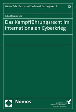 Abbildung von Dornbusch | Das Kampfführungsrecht im internationalen Cyberkrieg | 2019