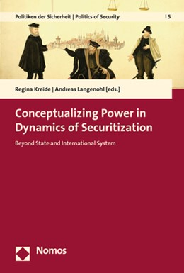 Abbildung von Kreide / Langenohl | Conceptualizing Power in Dynamics of Securitization | 2019 | Beyond State and International...